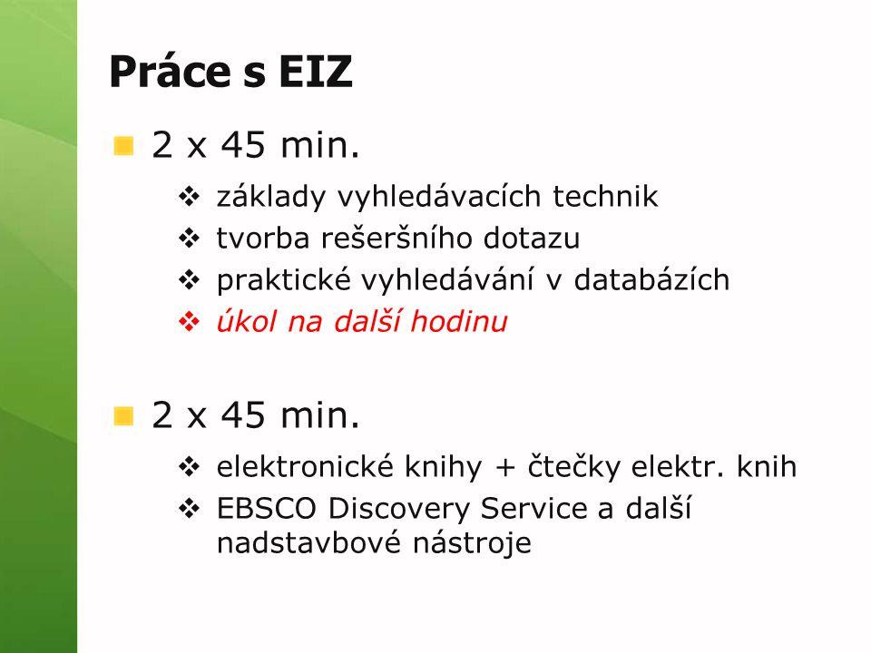 Práce s EIZ 2 x 45 min. základy vyhledávacích technik