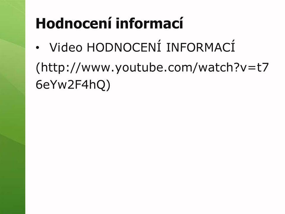Hodnocení informací Video HODNOCENÍ INFORMACÍ