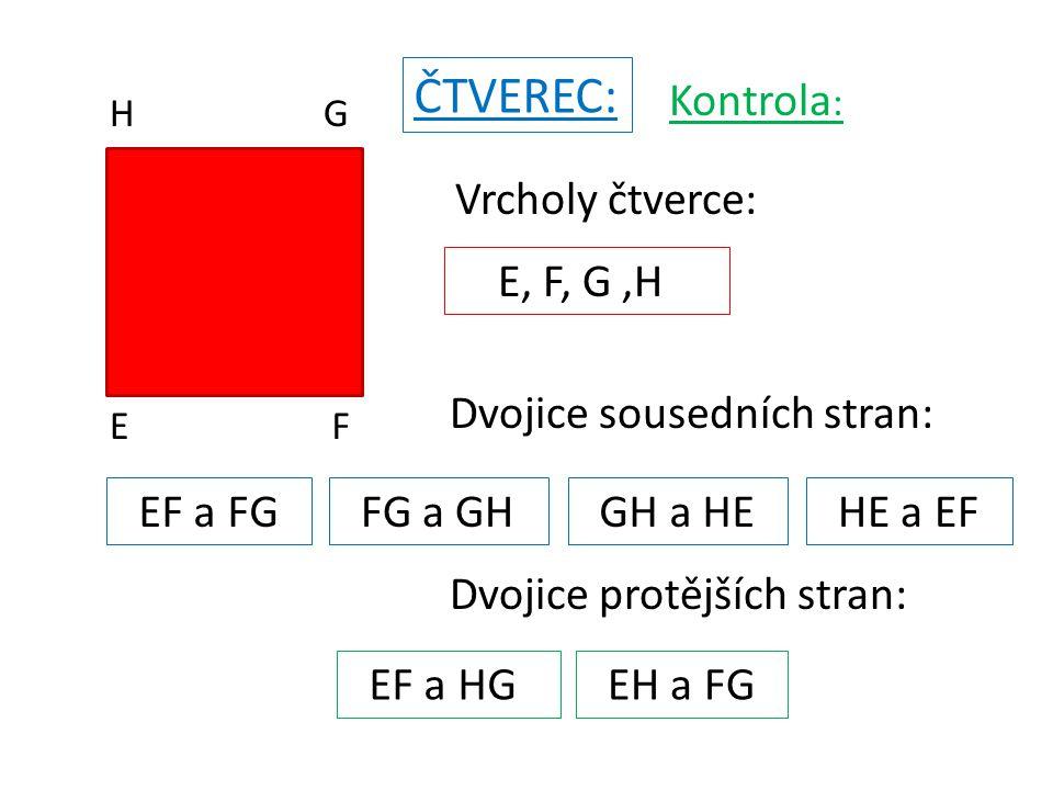 ČTVEREC: Kontrola: Vrcholy čtverce: E, F, G ,H