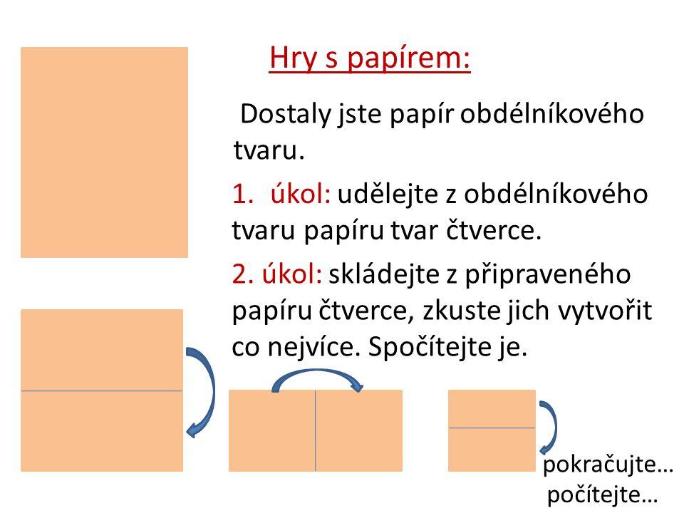 Hry s papírem: Dostaly jste papír obdélníkového tvaru.