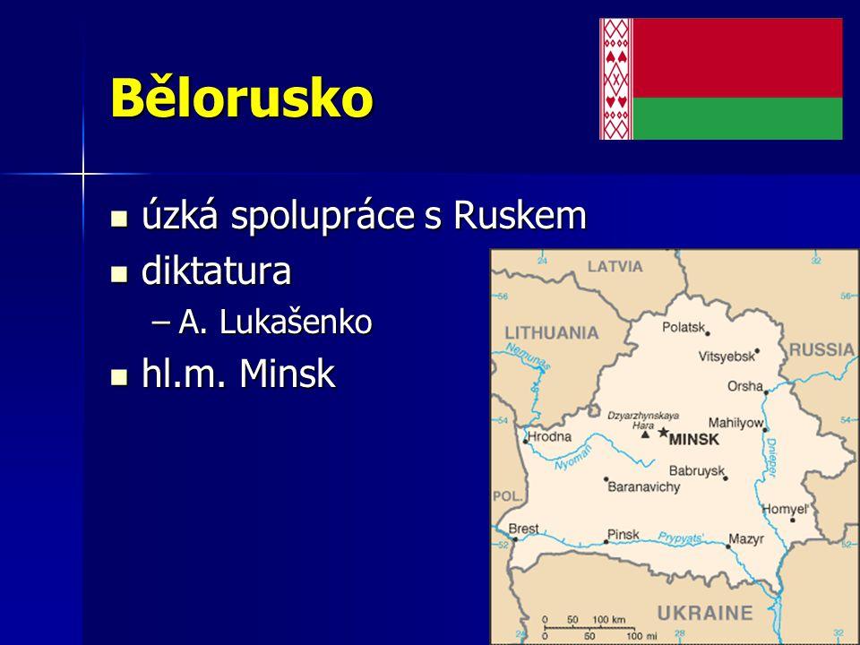 Bělorusko úzká spolupráce s Ruskem diktatura A. Lukašenko hl.m. Minsk