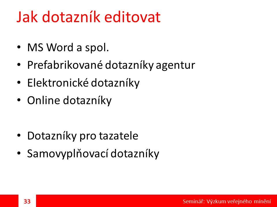 Jak dotazník editovat MS Word a spol. Prefabrikované dotazníky agentur