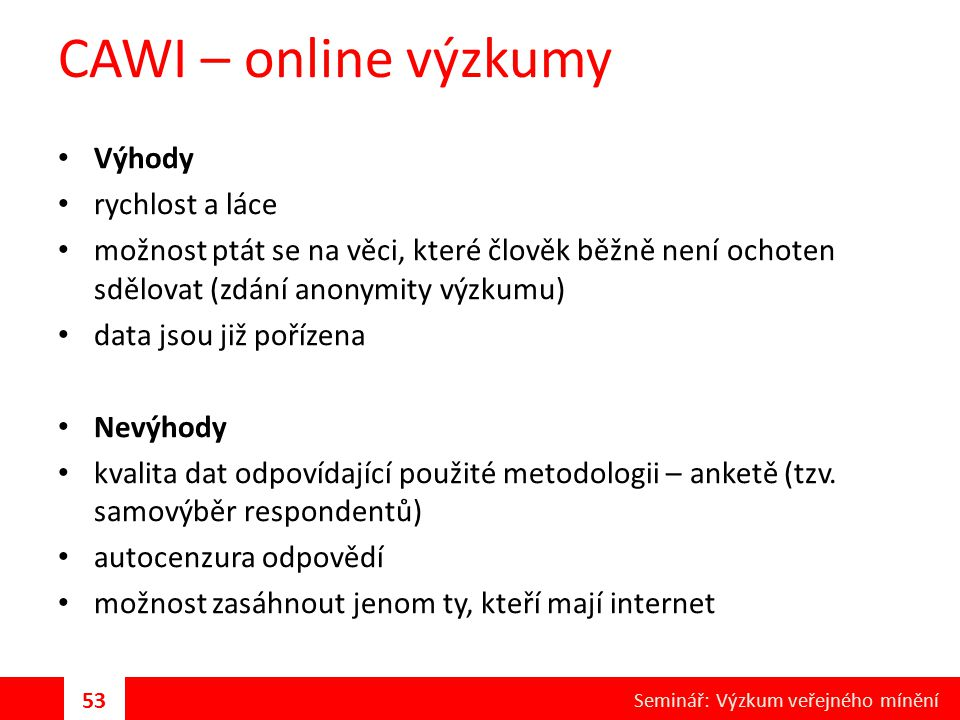 CAWI – online výzkumy Výhody rychlost a láce