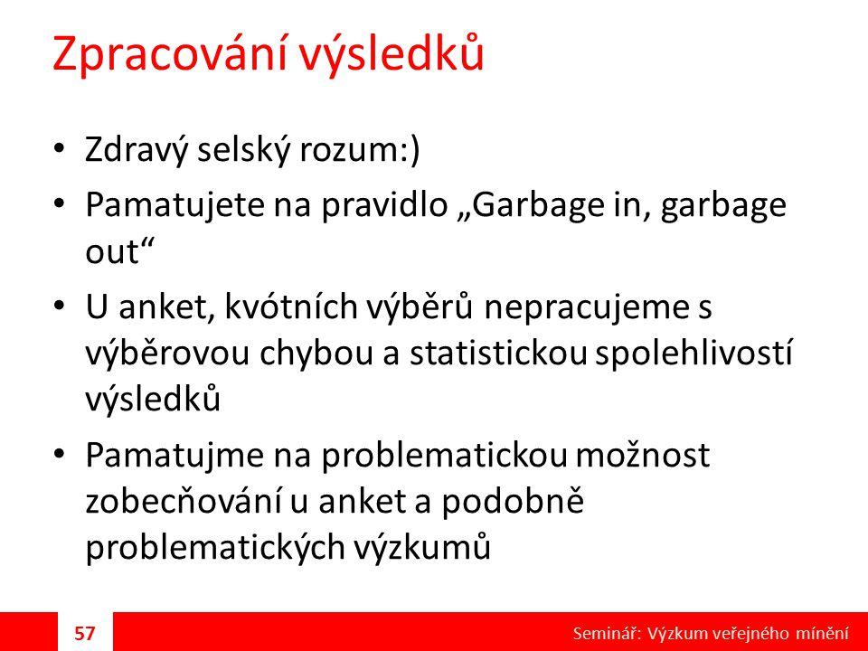 Zpracování výsledků Zdravý selský rozum:)