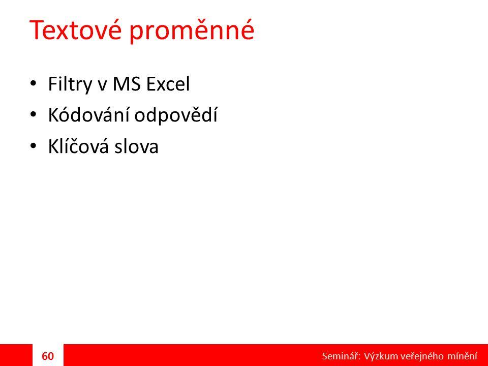 Textové proměnné Filtry v MS Excel Kódování odpovědí Klíčová slova