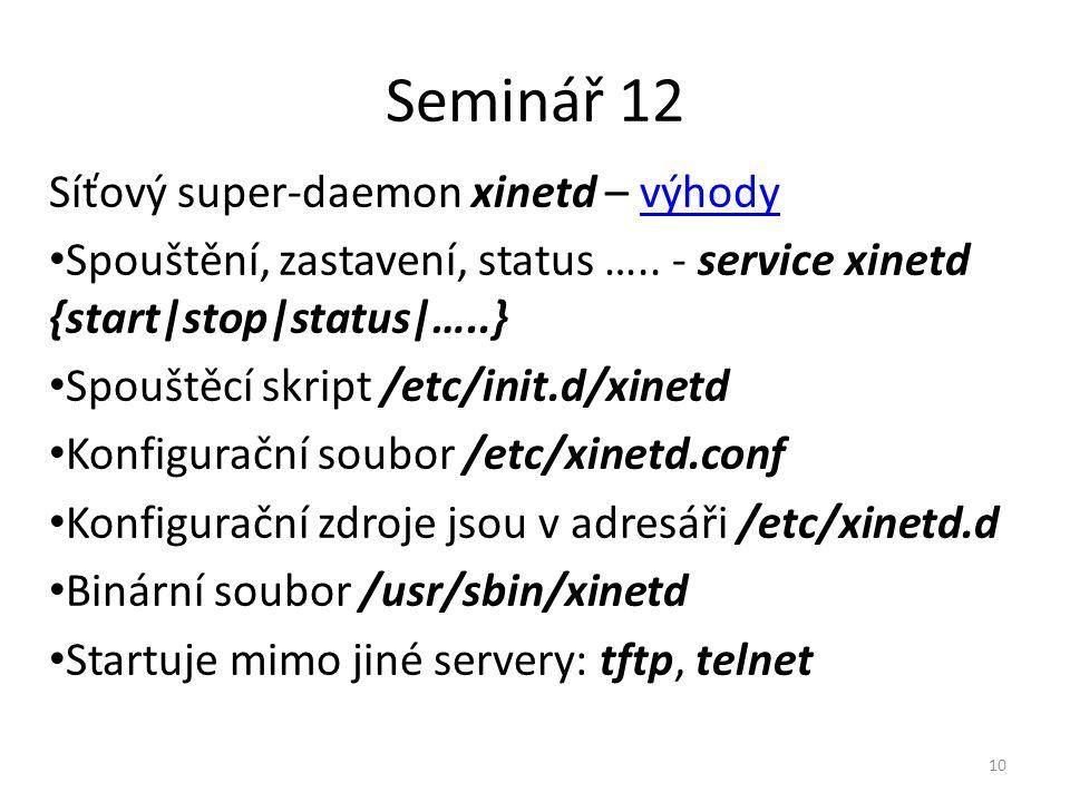 Seminář 12 Síťový super-daemon xinetd – výhody