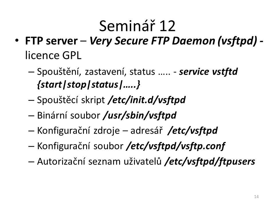 Seminář 12 FTP server – Very Secure FTP Daemon (vsftpd) - licence GPL
