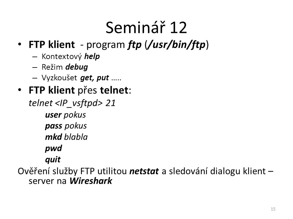 Seminář 12 FTP klient - program ftp (/usr/bin/ftp)