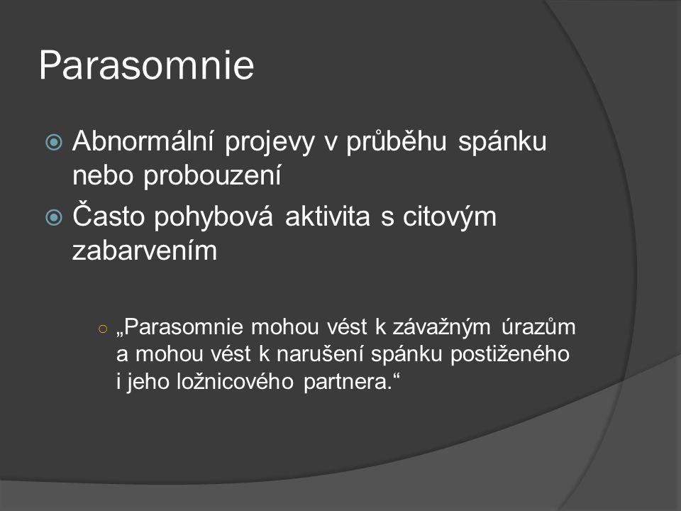 Parasomnie Abnormální projevy v průběhu spánku nebo probouzení