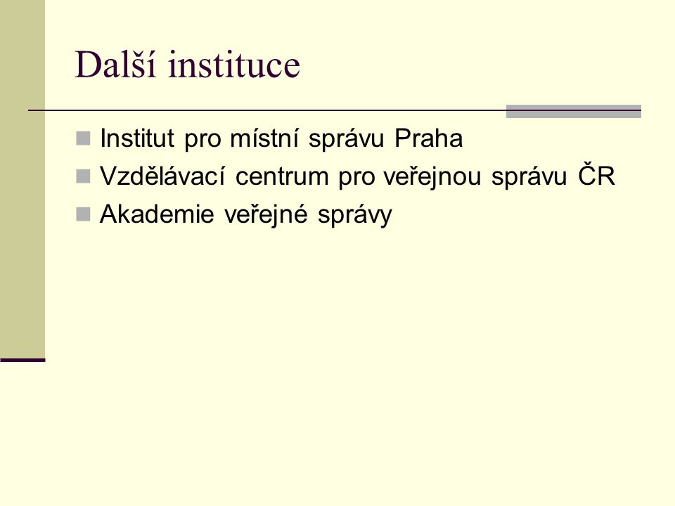 Další instituce Institut pro místní správu Praha