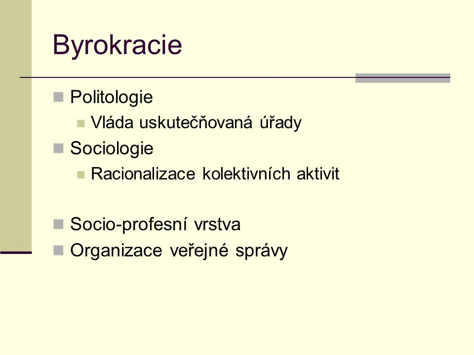 Byrokracie Politologie Sociologie Socio-profesní vrstva