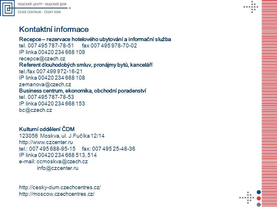 Kontaktní informace Recepce – rezervace hotelového ubytování a informační služba. tel. 007 495 787-78-51 fax 007 495 978-70-02.