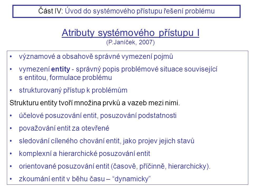 Atributy systémového přístupu I (P.Janíček, 2007)