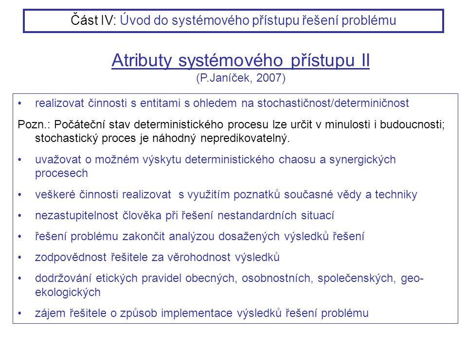 Atributy systémového přístupu II (P.Janíček, 2007)