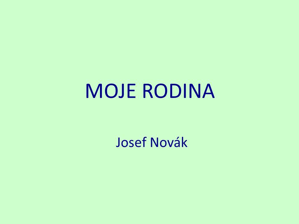 MOJE RODINA Josef Novák