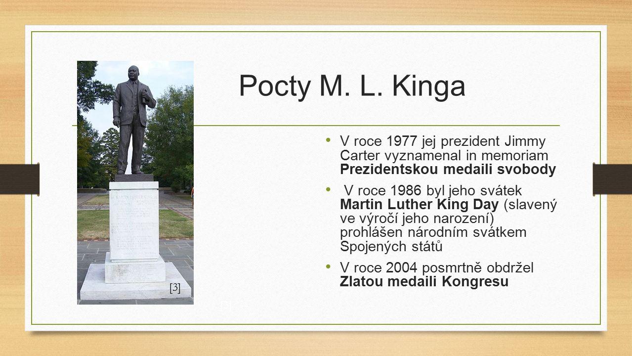 Pocty M. L. Kinga V roce 1977 jej prezident Jimmy Carter vyznamenal in memoriam Prezidentskou medaili svobody.