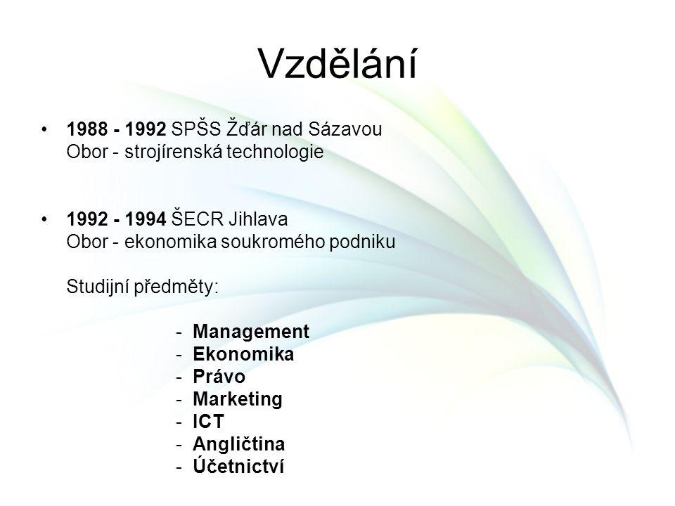 Vzdělání 1988 - 1992 SPŠS Žďár nad Sázavou