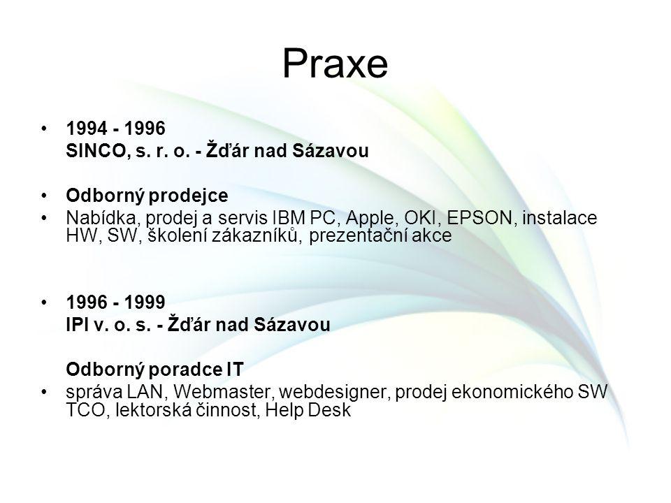 Praxe 1994 - 1996 SINCO, s. r. o. - Žďár nad Sázavou Odborný prodejce