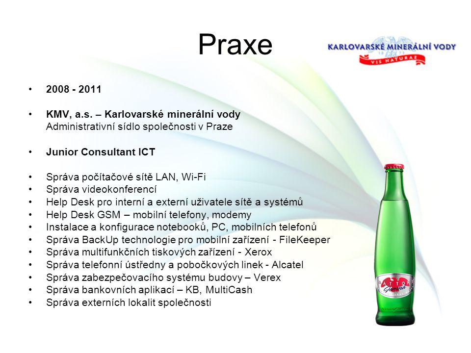 Praxe 2008 - 2011 KMV, a.s. – Karlovarské minerální vody