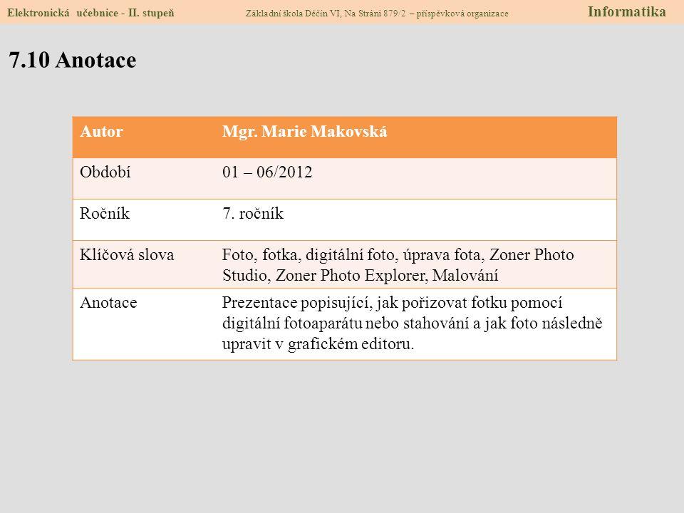 7.10 Anotace Autor Mgr. Marie Makovská Období 01 – 06/2012 Ročník
