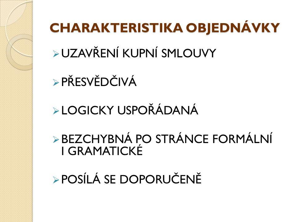CHARAKTERISTIKA OBJEDNÁVKY