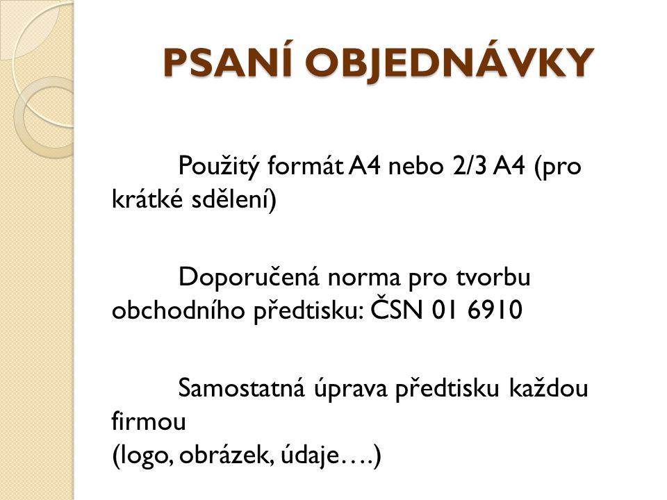 PSANÍ OBJEDNÁVKY Použitý formát A4 nebo 2/3 A4 (pro krátké sdělení)