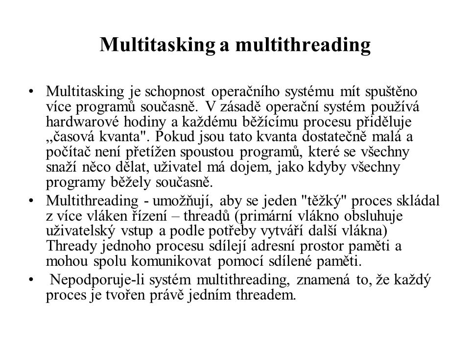 Multitasking a multithreading
