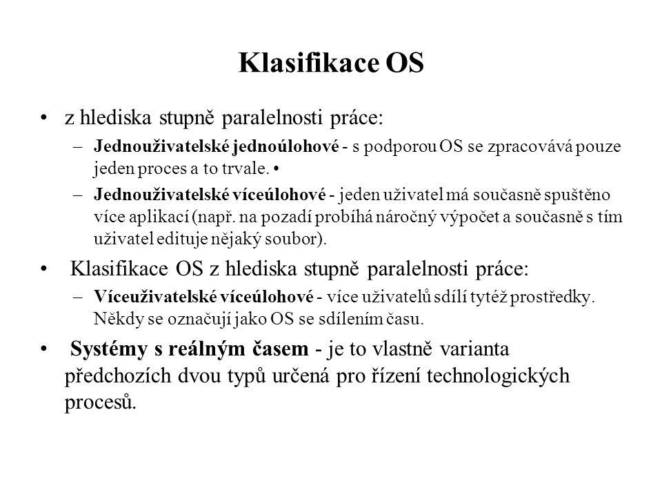 Klasifikace OS z hlediska stupně paralelnosti práce: