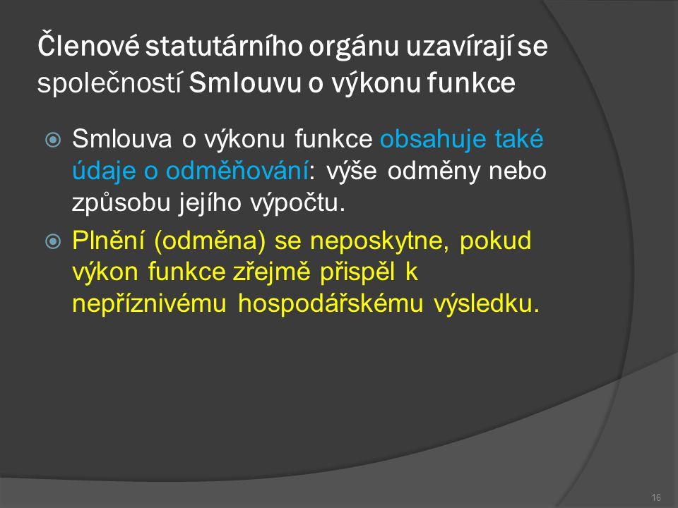 Členové statutárního orgánu uzavírají se společností Smlouvu o výkonu funkce