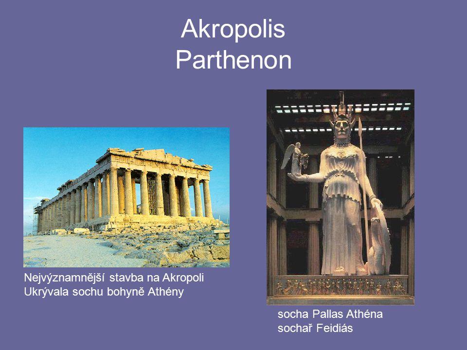 Akropolis Parthenon Nejvýznamnější stavba na Akropoli