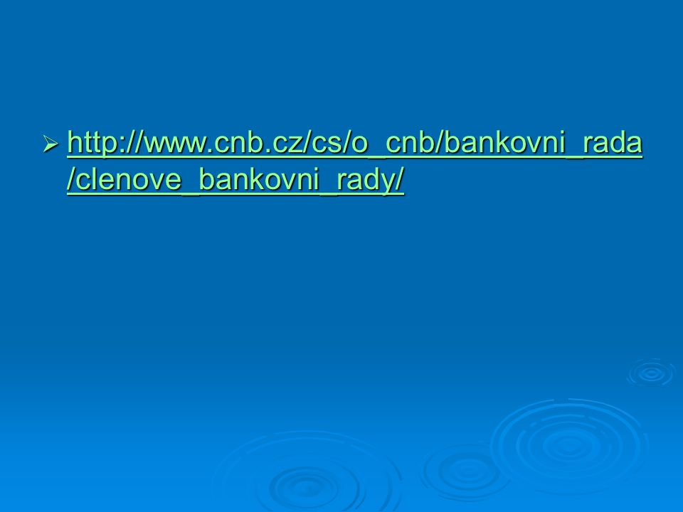 http://www.cnb.cz/cs/o_cnb/bankovni_rada/clenove_bankovni_rady/