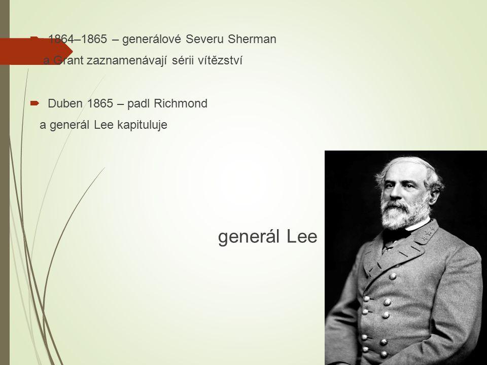 generál Lee 1864–1865 – generálové Severu Sherman