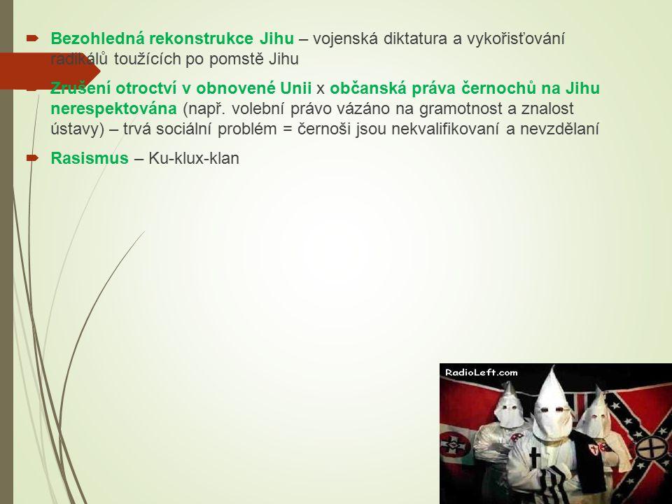 Bezohledná rekonstrukce Jihu – vojenská diktatura a vykořisťování radikálů toužících po pomstě Jihu