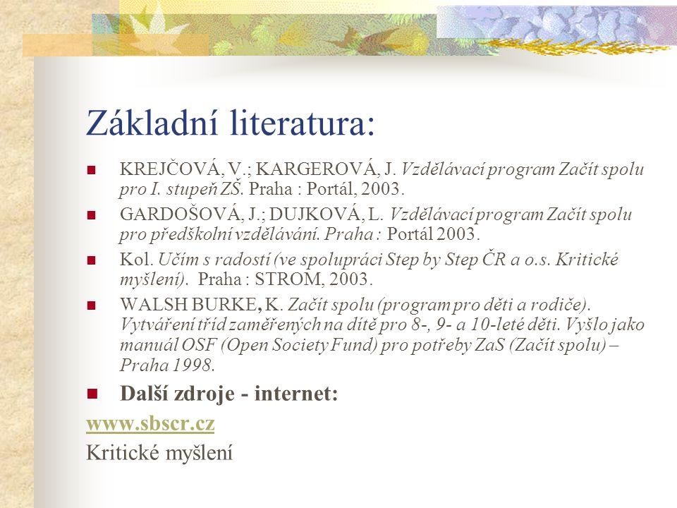 Základní literatura: Další zdroje - internet: www.sbscr.cz