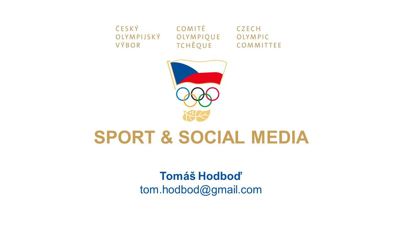 SPORT & SOCIAL MEDIA Tomáš Hodboď tom.hodbod@gmail.com