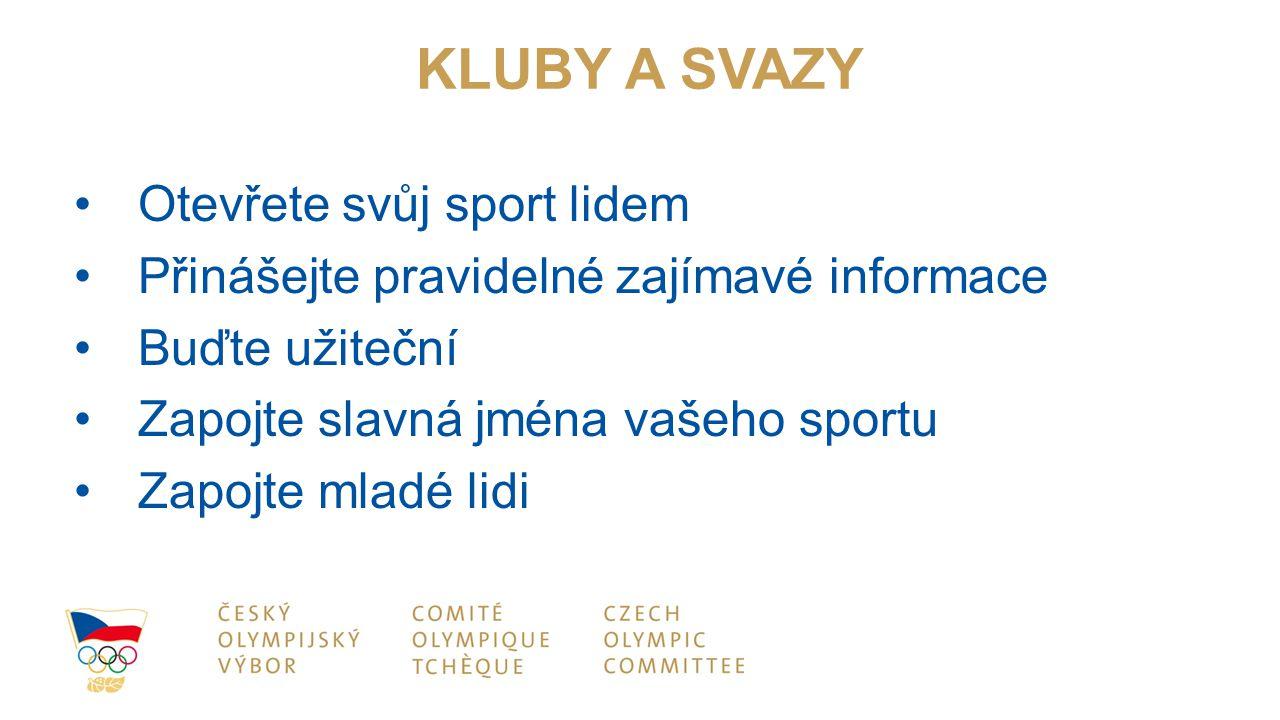 KLUBY A SVAZY Otevřete svůj sport lidem