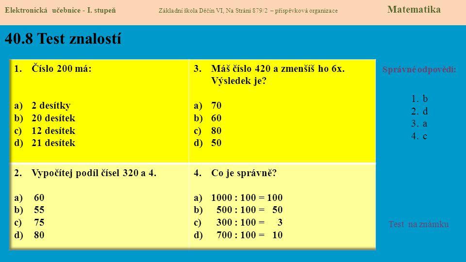 40.8 Test znalostí Číslo 200 má: 2 desítky 20 desítek 12 desítek