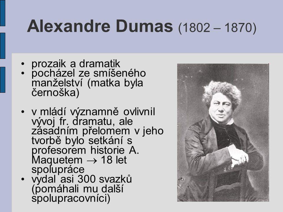 Alexandre Dumas (1802 – 1870) prozaik a dramatik