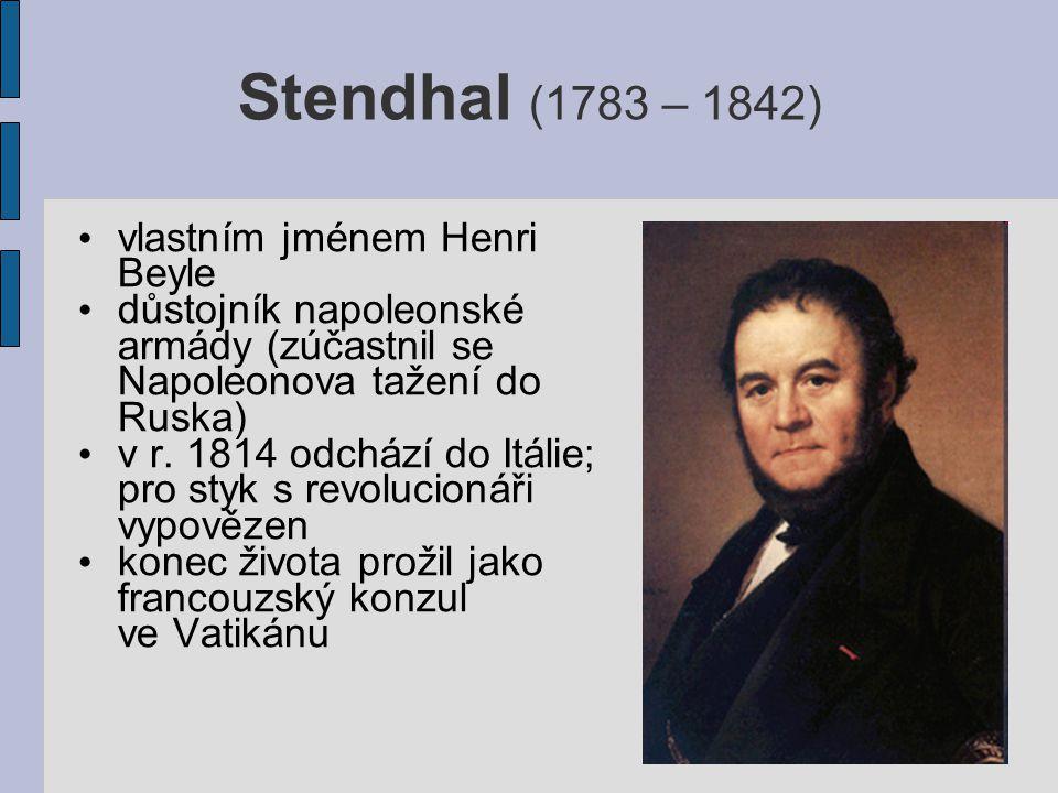 Stendhal (1783 – 1842) vlastním jménem Henri Beyle