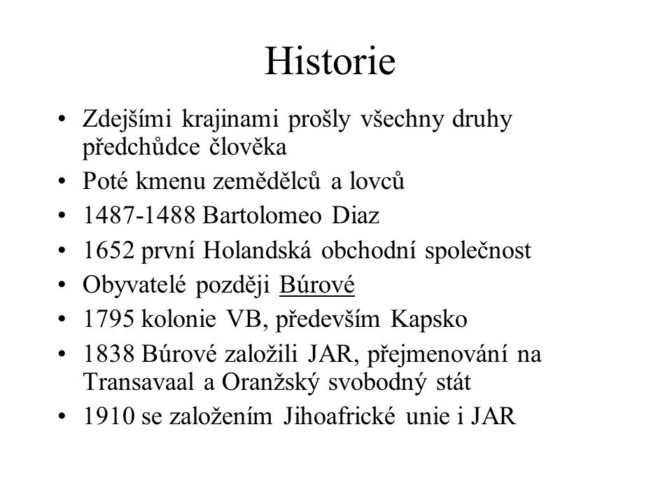 Historie Zdejšími krajinami prošly všechny druhy předchůdce člověka