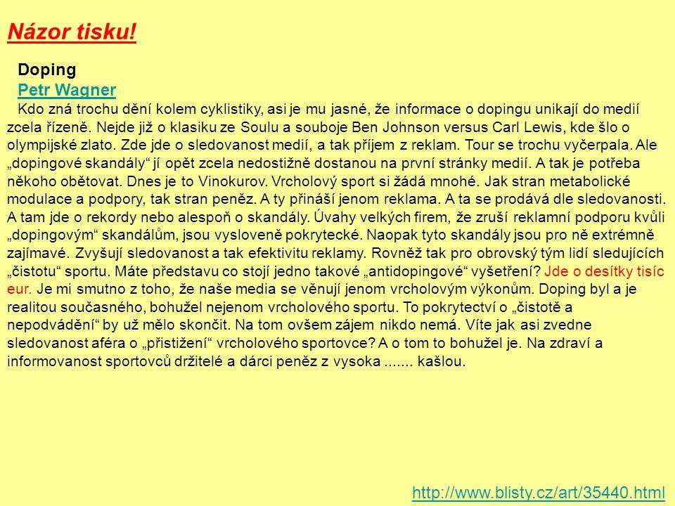 Názor tisku! Doping Petr Wagner http://www.blisty.cz/art/35440.html