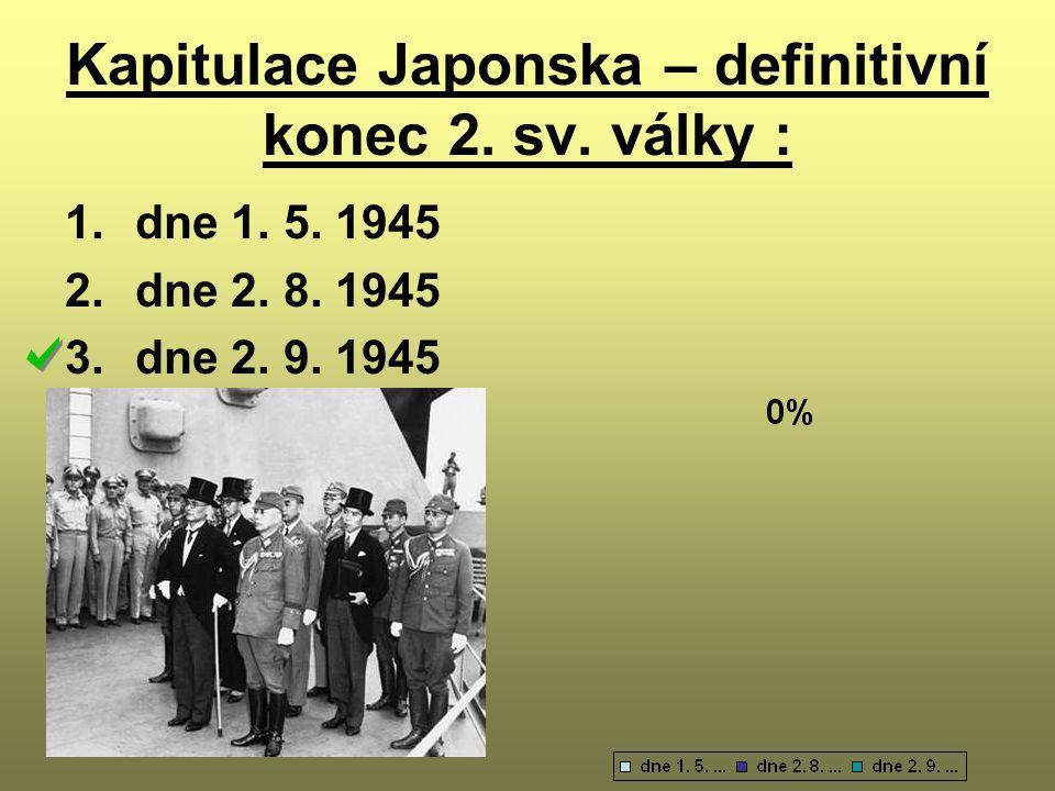 Kapitulace Japonska – definitivní konec 2. sv. války :