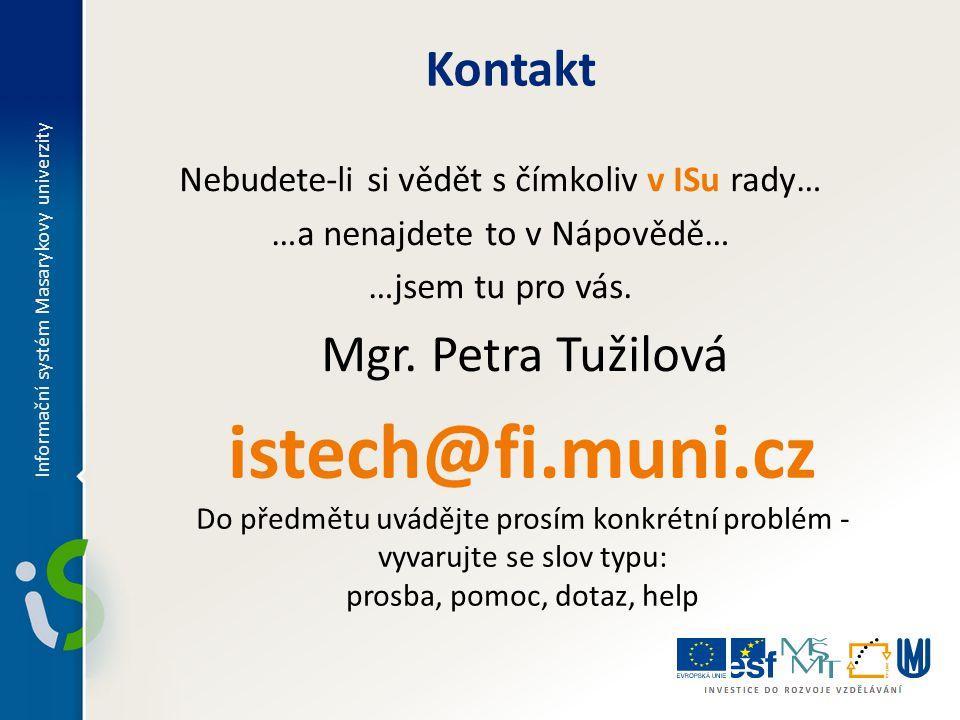istech@fi.muni.cz Kontakt Mgr. Petra Tužilová
