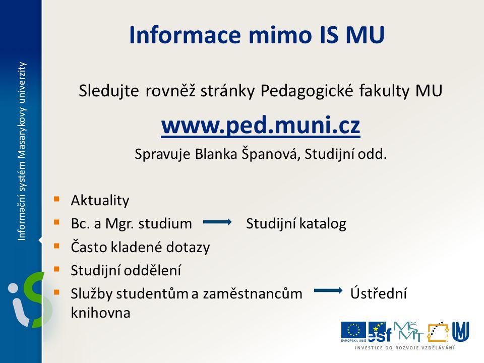 Informace mimo IS MU www.ped.muni.cz