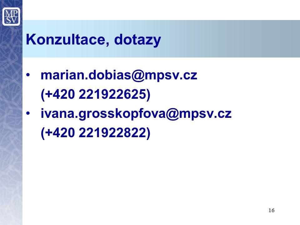 Konzultace, dotazy marian.dobias@mpsv.cz (+420 221922625)