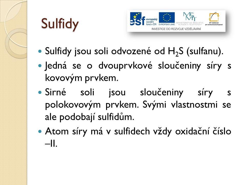 Sulfidy Sulfidy jsou soli odvozené od H2S (sulfanu).