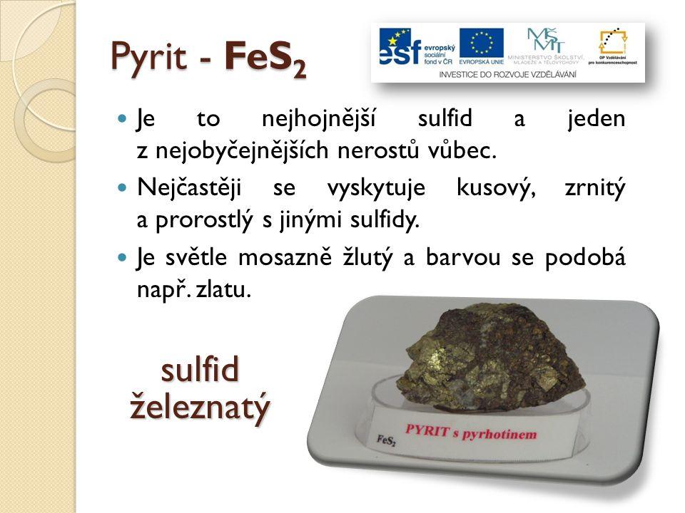 Pyrit - FeS2 sulfid železnatý