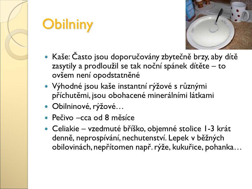 Obilniny Kaše: Často jsou doporučovány zbytečně brzy, aby dítě zasytily a prodloužil se tak noční spánek dítěte – to ovšem není opodstatněné.