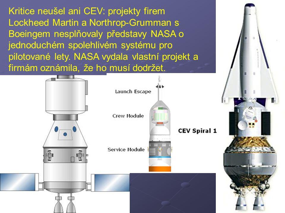 Kritice neušel ani CEV: projekty firem Lockheed Martin a Northrop-Grumman s Boeingem nesplňovaly představy NASA o jednoduchém spolehlivém systému pro pilotované lety.