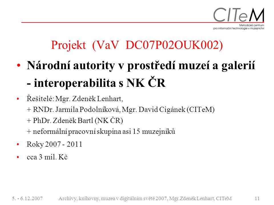Projekt (VaV DC07P02OUK002) Národní autority v prostředí muzeí a galerií - interoperabilita s NK ČR.